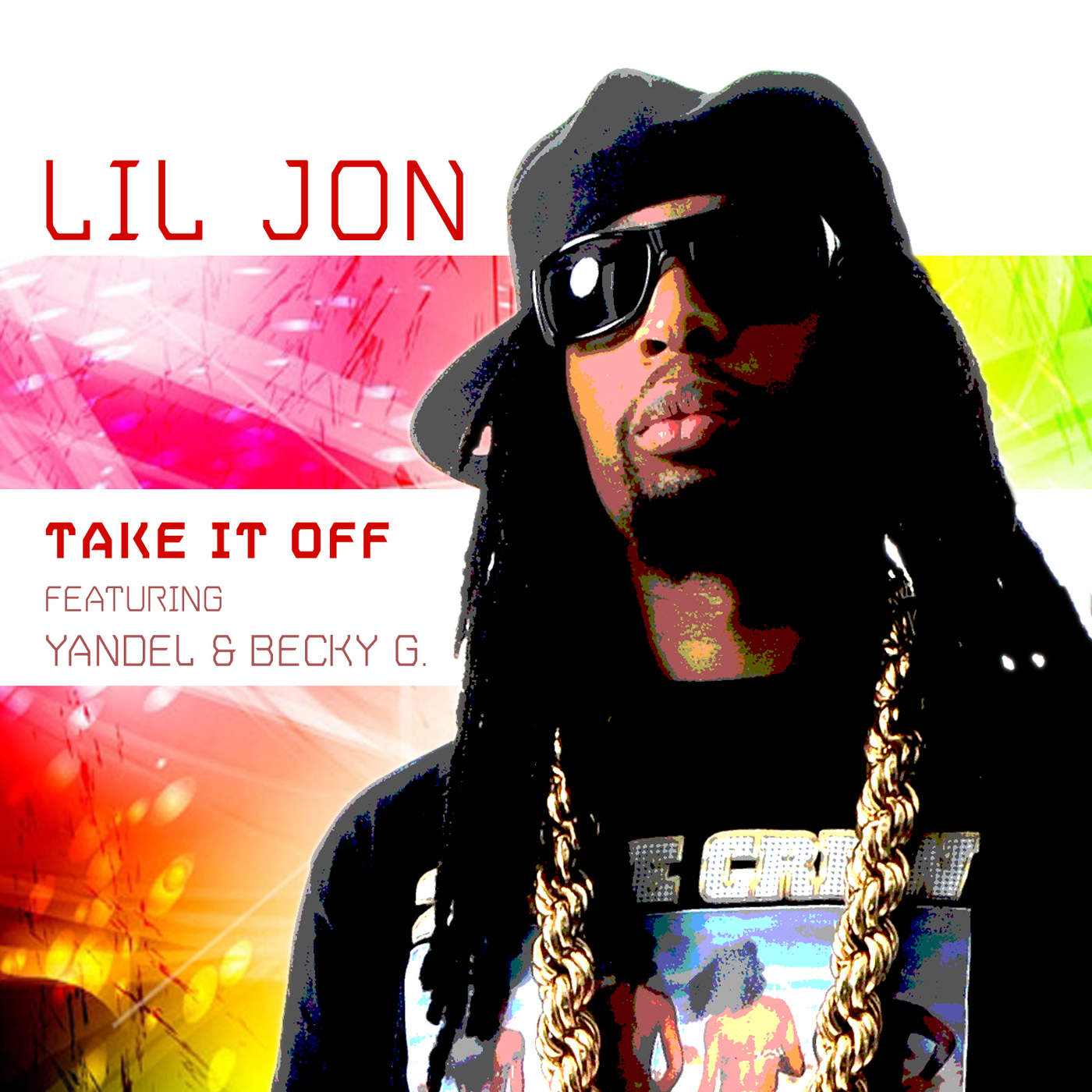 Lil Jon - Take It Off (Spanglish Version) [feat. Yandel & Becky G] - Single Cover