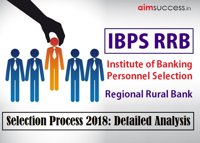 IBPS RRB Selection Process 2018: Detailed Analysis