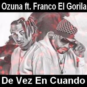Ozuna - De Vez En Cuando ft. Franco El Gorila