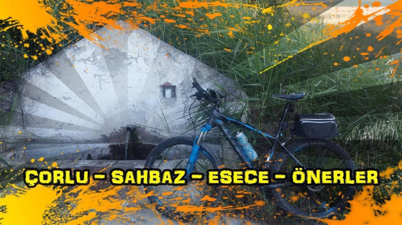 2018/06/02 Ergene - Çorlu - Şahbaz - Esece - Önerler - Çorlu - Ergene