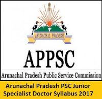 Arunachal Pradesh PSC Junior Specialist Doctor Syllabus