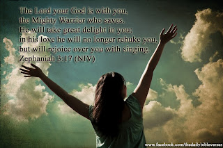 "Image result for Zephaniah 3:17, ""The Lord your God is with you, the Mighty Warrior who saves. He will take great delight in you; in his love he will no longer rebuke you, but will rejoice over you with singing."" (NIV)"