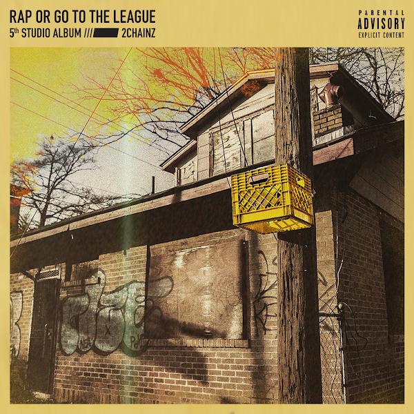 2 Chainz - Rap or Go to the League Cover