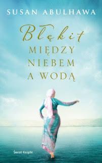 Błękit między niebem a wodą - Susan Abulhawa