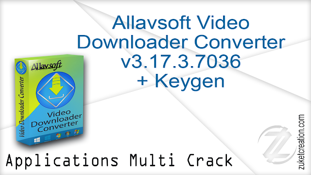 Allavsoft Video Downloader Converter v3.17.3.7036 + Keygen