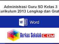 Administrasi Guru SD Kelas 3 Kurikulum 2013 Lengkap dan Gratis