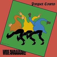 Parquet Courts' Wide Awake!