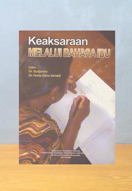 KEAKSARAAN MELALUI BAHASA IBU, Dr. Sudjarwo (ed.)