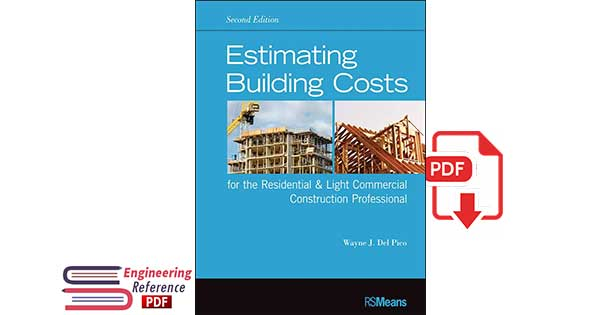 Estimating Building Costs for the Residential and Light Commercial Construction Professional, 2nd Edition by Wayne J. Del Pico