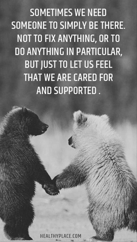 Two bears and a saying... Sometimes we need someone to simply be there.