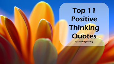 Top 11 Positive Thinking Quotes