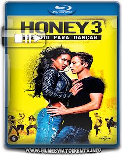 Honey 3 No Ritmo do Amor Torrent - BluRay Rip 720p e 1080p Dual Áudio