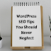Best WordPress SEO Tips That You Should Not Neglect