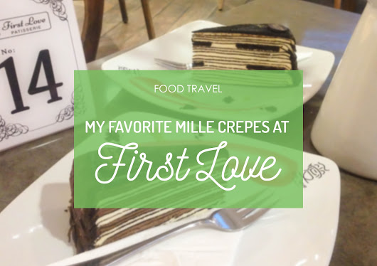 degortez: Food Travel // First Love Patisserie
