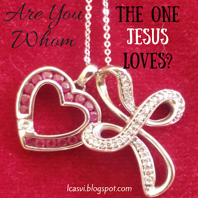 Are You The One Whom Jesus Loves?