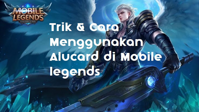 Trik & Cara Menggunakan Alucard di Mobile legends 1