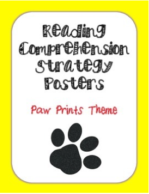 http://www.teacherspayteachers.com/Product/Reading-Comprehension-Strategy-Posters-Paw-Print-Theme-811798
