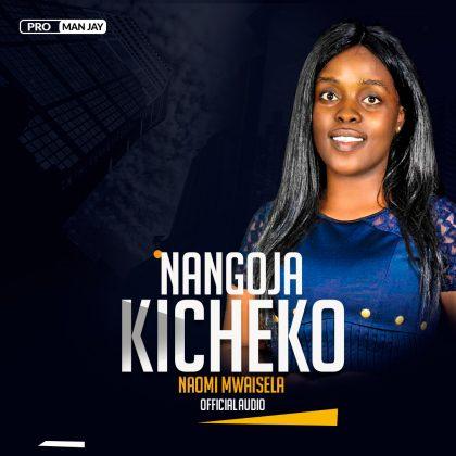 Download Audio | Naomi Mwaisela - Nangoja Kicheko