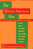 The African American West: A Century of Short Stories by Bruce Glasrud (University Press of Colorado 2000)