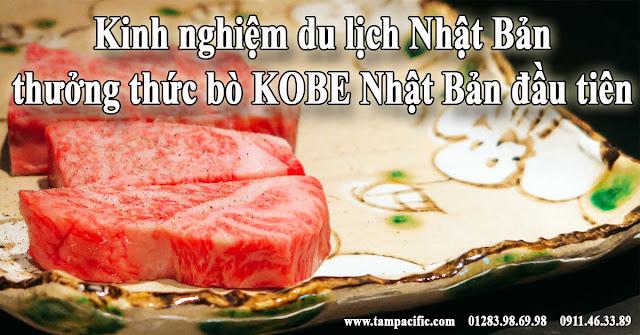 Kinh nghiệm du lịch Nhật Bản thưởng thức bò KOBE Nhật Bản đầu tiên