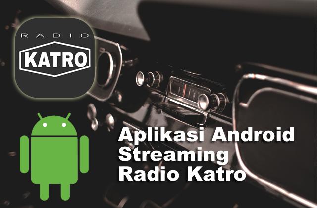 Aplikasi Android Streaming Radio Katro