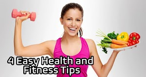4 Easy Health and Fitness Tips