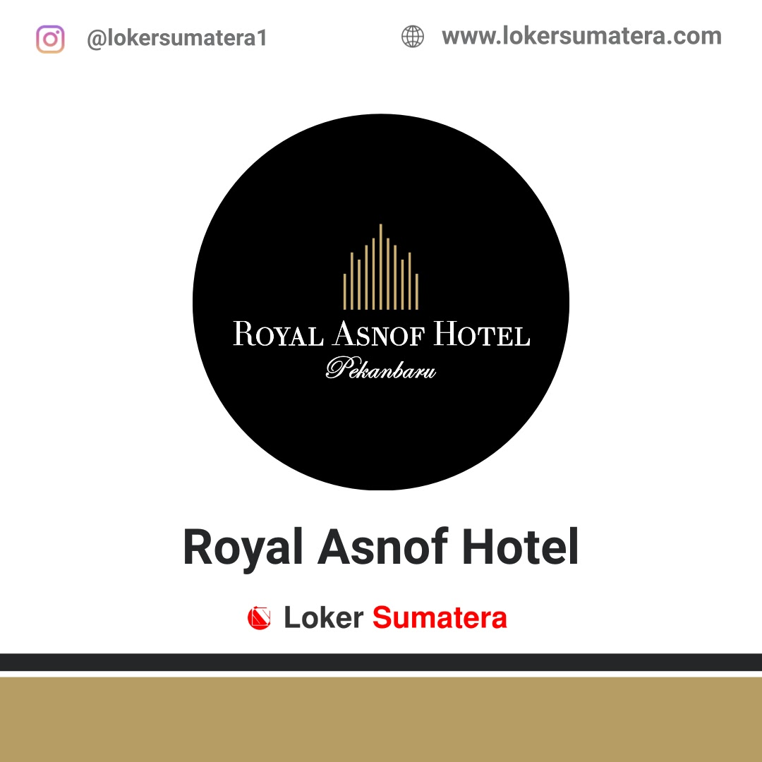 Lowongan Kerja Pekanbaru: Royal Asnof Hotel Januari 2021