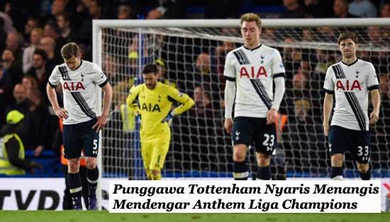 Beberapa Punggawa Tottenham Menangis Mendengar Anthem Liga Champions