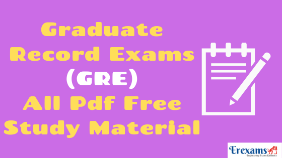 Graduate Record Exams (GRE) All Pdf Free Study Material