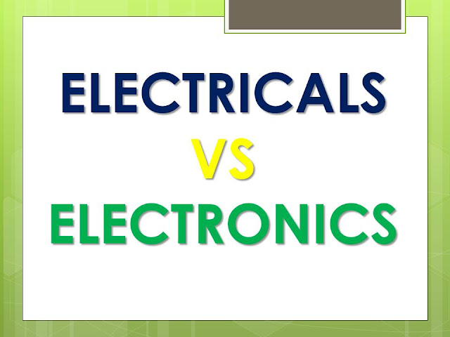 WHAT IS DIFFERENCE ELECTRICALS AND ELECTRONICS