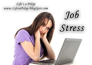 job stress life's a polyp