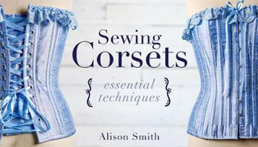 Sewing Corsets with Alison Smith