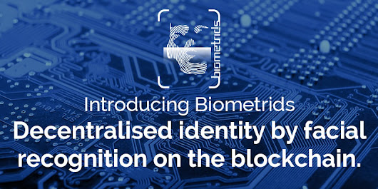 Biometrids - Decentralised identity by facial recogniting on the blockchain