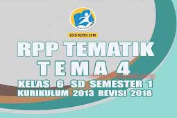 Gratis, Rpp Tematik Kelas 6 SD Tema 4 Semester 1 Kurikulum 2013 Revisi 2018