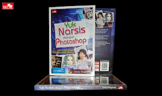 Yuk Narsis dengan Photoshop by Dody Nugroho