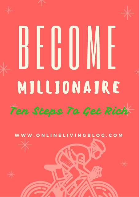 How To Become A Millionaire? How to get rich by age 30? How I make money and become a Millionaire?