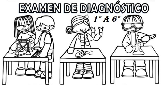 EXAMEN DE DIAGNOSTICO DE 1° A 6° PRIMARIA CICLO ESCOLAR 2019-2020.