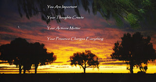 Images shows three trees silhouetted against a sunset with text: You are Important, Your Thoughts Create, Your Actions Matter, Your Presence Changes Everything