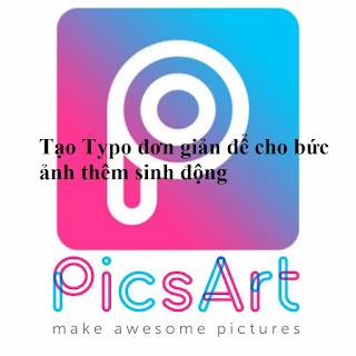[Video] Tạo Typo đơn giản trên Picsart - Tạo chữ Typo đơn giản để cho bức ảnh thêm sinh động