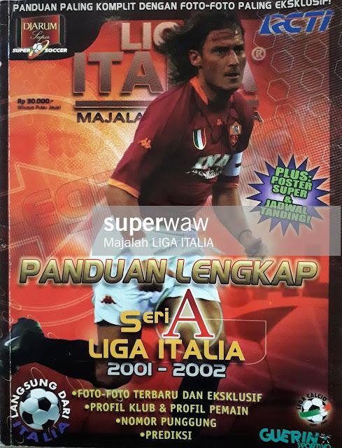 PANDUAN LENGKAP SERI A LIGA ITALIA 2001-2002