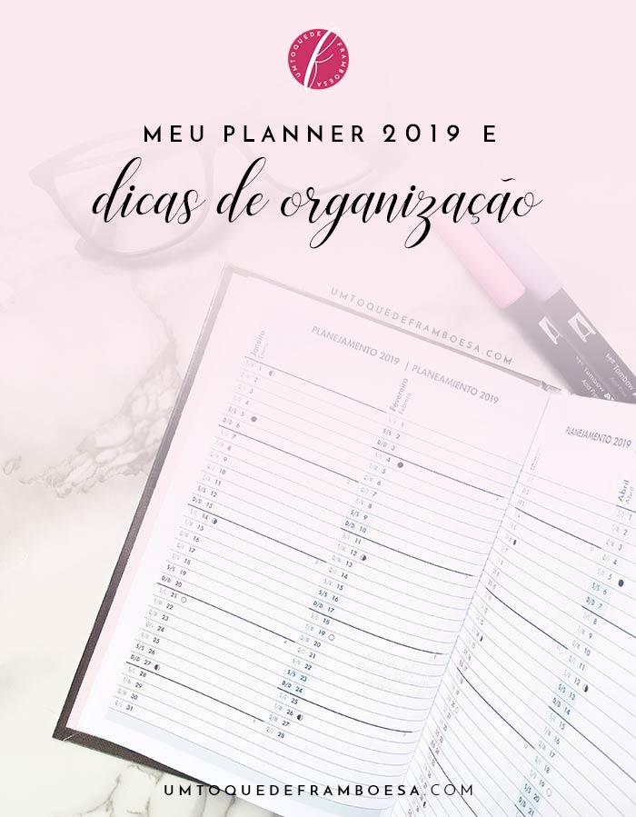 Veja o meu planner 2019 e dicas de organização para que 2019 seja um ano de muitas realizações
