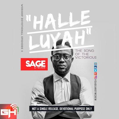 Music: Halleluyah – SAGE & Twcrew ]