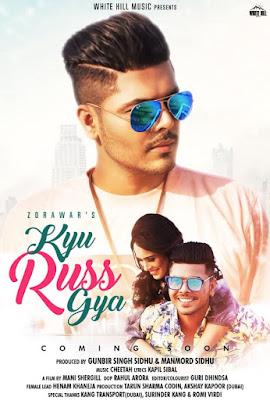 Kyu Russ Gya Lyrics - Zorawar