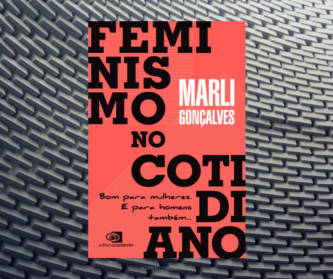 Resenha: Feminismo no cotidiano, de Marli Gonçalves