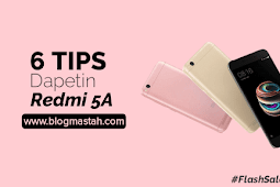 6 Tips Dapet Xiaomi Redmi 5A di Flash Sale Lazada