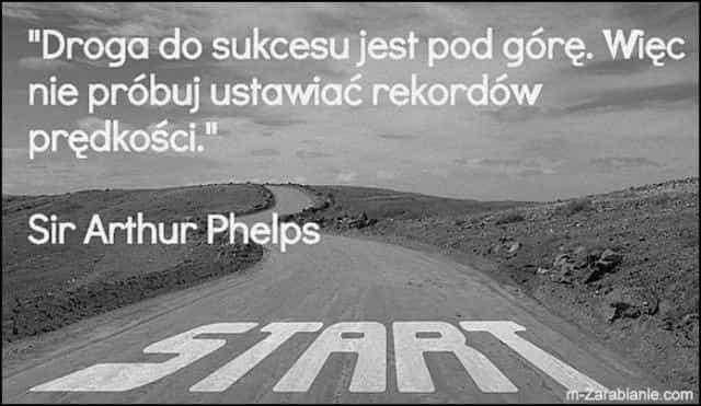 Sir Arthur Phelps, cytaty o sukcesie, bogactwie, pieniądzach i finansach.