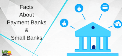 Facts About Small Banks and Payment Banks