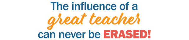 the influence of a great teacher can never be erased!