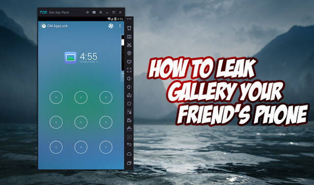 How To Leak Gallery Your Friend's Phone