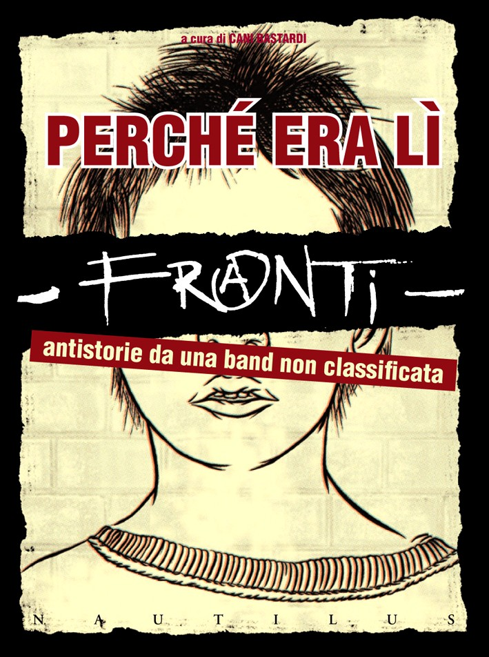 FRANTI – PERCHE' ERA LI'. Antistoria da una band non classificata